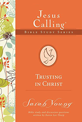 Book cover image of Jesus Calling: Trusting in Christ by Sarah Young.