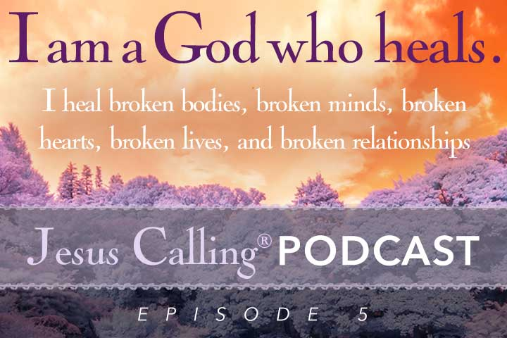 Jesus Calling Podcast episode 5 with Jesus Calling quote