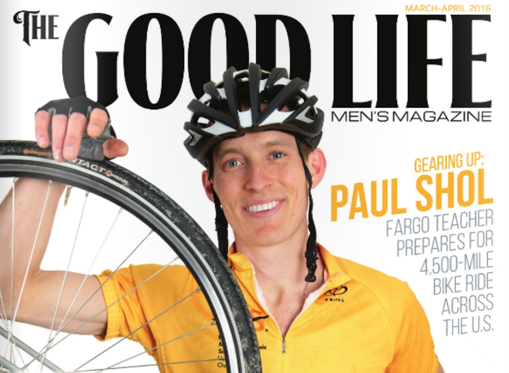 Good Life Magazine featured Paul Shol before his trip biking across America.