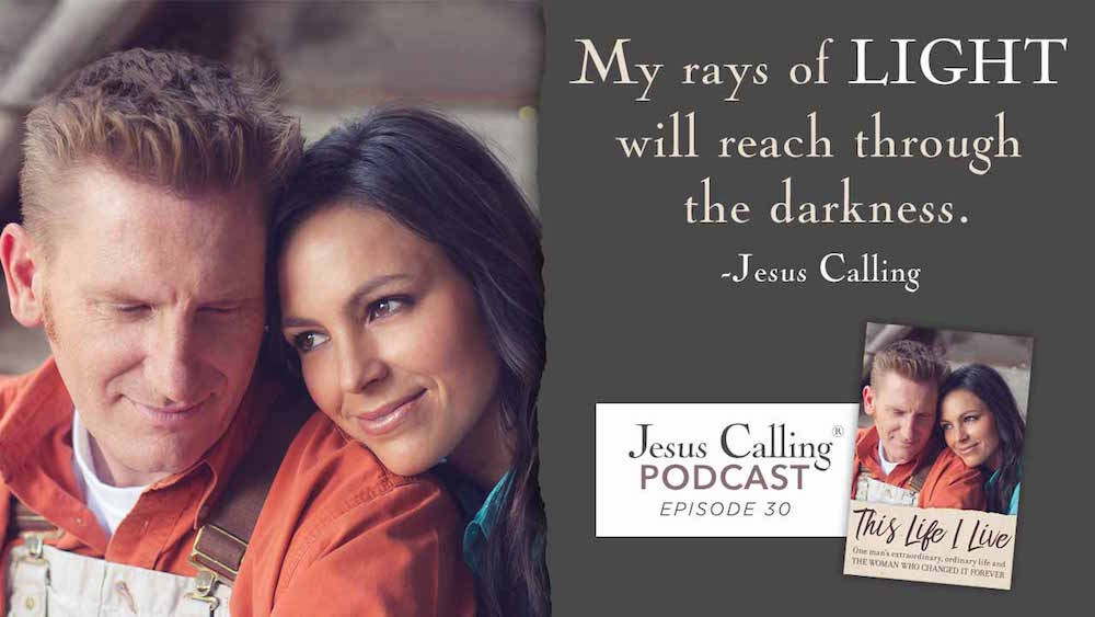 """My rays of light will reach through the darkness."" - Jesus Calling Podcast Episode 30"