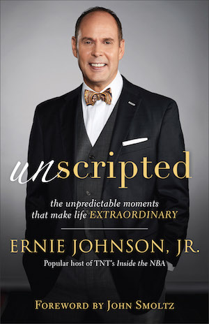 """Unscripted: The Unpredictable Moments that Make Life Extraordinary"" – book by Ernie Johnson, Jr."