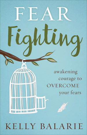 The cover of Kelly Balarie's book, Fear Fighting.