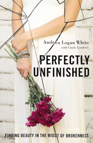 Andrea Logan White's book, Perfectly Unfinished.