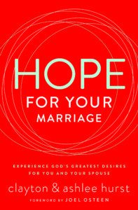 Hope for Your Marriage book by Clayton & Ashlee Hurst, Marriage Pastors at Lakewood Church (Houston, Texas)