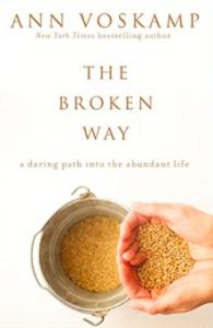 Ann Voskamp - The Broken Way book cover (Jesus Calling podcast)