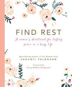 new book from Shaunti Feldhahn, Find Rest - A Women's Devotional for Lasting Peace in a Busy Life