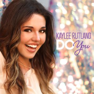"Kaylee Rutland's single, ""Do You"" written by Kaylee for her younger sister struggling with esteem issues."