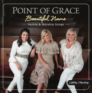 Point of Grace's Beautiful Name hymns and worship songs project