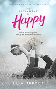 Lisa Harper, The Sacrament of Happy book