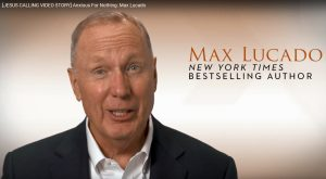 Max Lucado: Anxious For Nothing