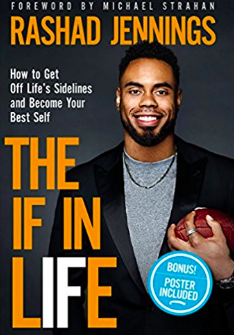 Rashad Jennings new book, THE IF IN LIFE - How to Get Off Life's Sidelines and Become Your Best Self
