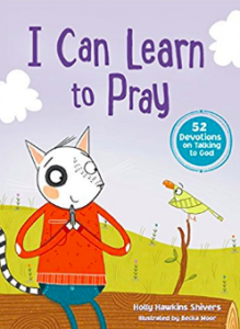 I Can Learn to Pray book by Holly Hawkins Shivers