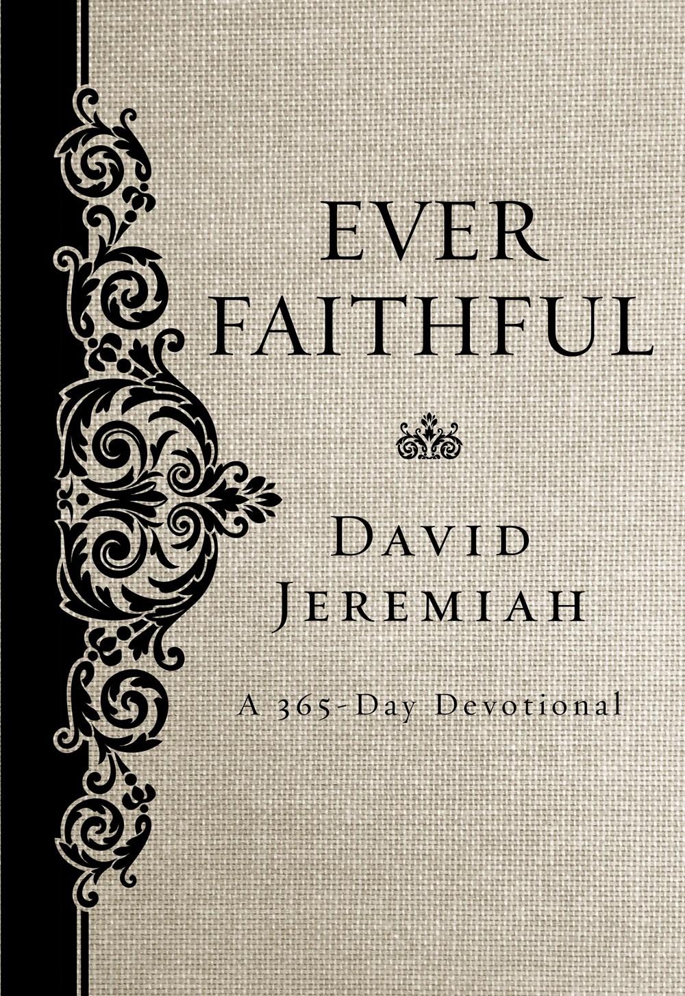 Dr. David Jeremiah - Ever Faithful 365-Day Devotional