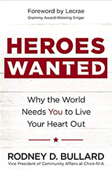 Rodney D. Bullard's book Heroes Wanted: Why the World Needs You to Live Your Heart Out, this book teaches how we can all be everyday heroes