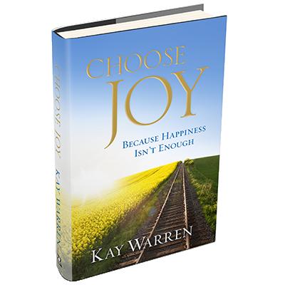 Kay Warren's book, Choose Joy Because Happiness Isn't Enough