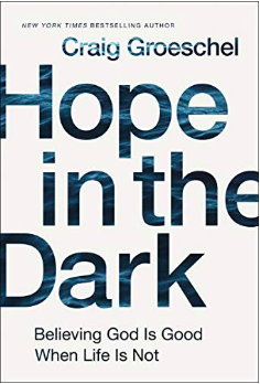 Craig Groeschel Hope in the Dark Book