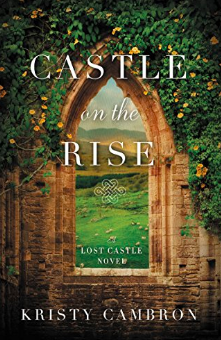 New book, Kristy Cambron - Castle on the Rise (A Lost Castle Novel)