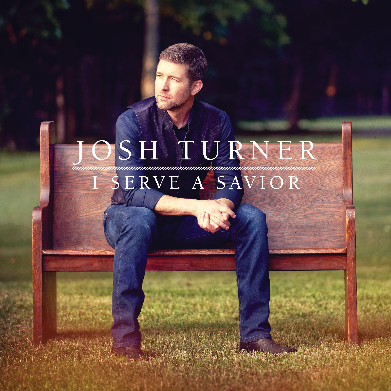 Josh Turner's new Gospel album, I Serve a Savior