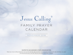 Jesus Calling Family Prayer Calendar for November 2018