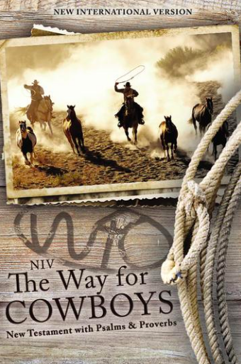 The Way for Cowboys - New Testament with Psalms & Proverbs