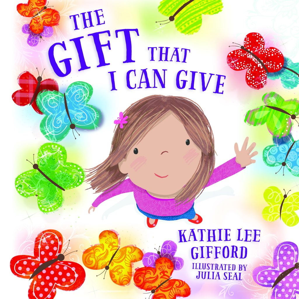 Kathie Lee Gifford's children book, The Gift that I Can Give