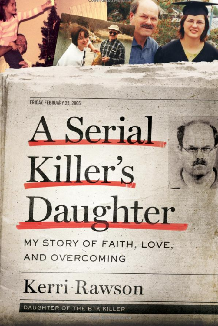 Kerri Rawson book, A Serial Killer's Daughter: My Story of Faith, Love, and Overcoming