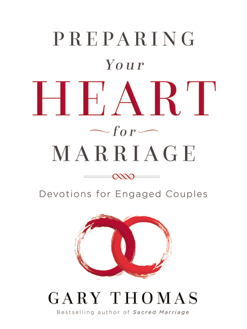 Gary Thomas new book: Preparing Your Heart for Marriage - Devotions for Engaged Couples
