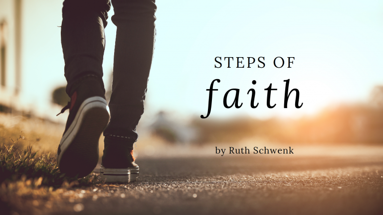 Steps of Faith blog post by Ruth Schwenk