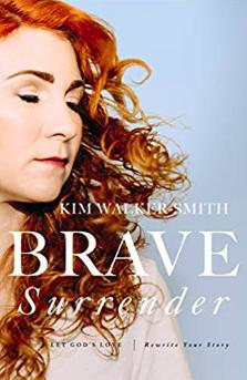 Jesus Culture's Kim Walker-Smith new book titled, Brave Surrender: Let God's Love Rewrite Your Story