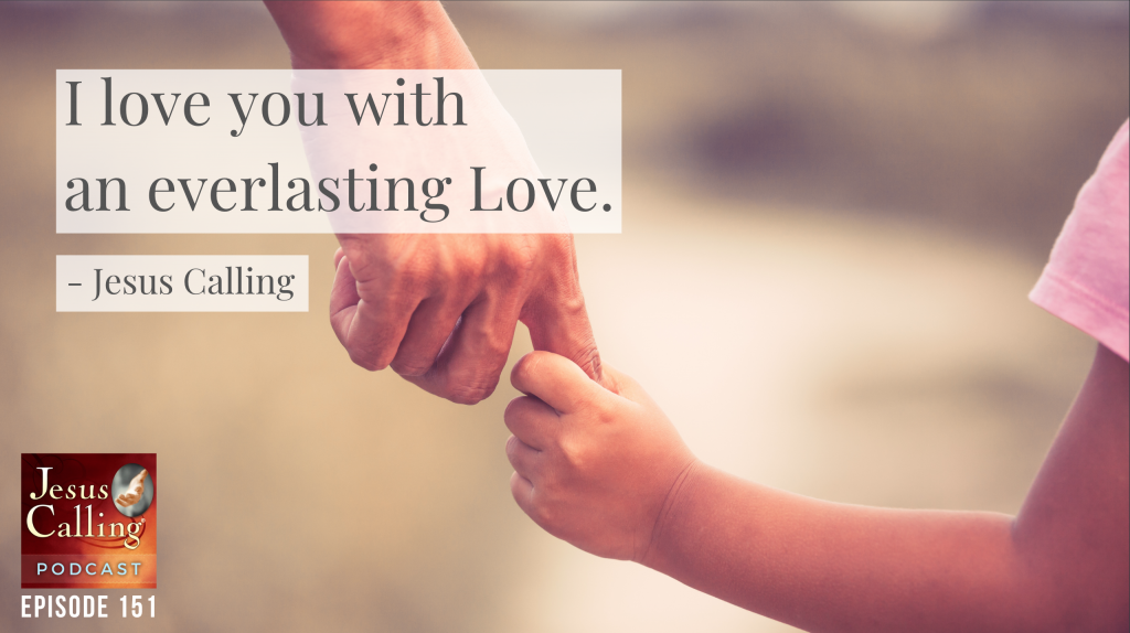 Jesus Calling Podcast #151: A Father's Love Is Special: Steven Curtis Chapman and Mark Miller (and their daughters!)