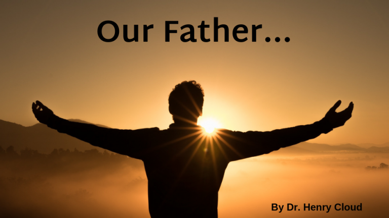 Our Father by Dr. Henry Cloud