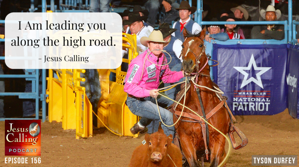 Jesus Calling podcast episode #156 featuring Rodeo Stars Tyson Durfey (w/ wife Shea Fisher) and Cody Custer
