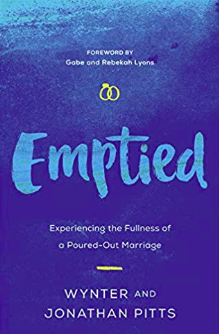 Emptied: Experiencing the Fullness of a Poured-Out Marriage by Jonathan & Wynter Pitts, as highlighted on a recent Jesus Calling podcast episode