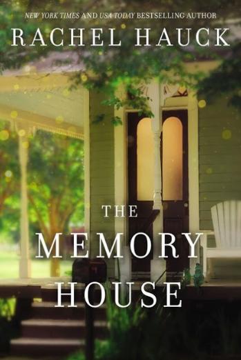 Novelist Rachel Hauck, The Memory House