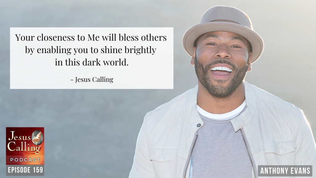 """Jesus Calling podcast episode #159 featuring Anthony Evans and Jenny & Tyler """"Following Christ Toward Your Unique Calling"""""""