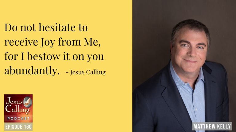 Jesus Calling podcast episode #160 featuring Matthew Kelly (Dynamic Catholic) and Tammy Bullock (Nashville Rescue Mission)