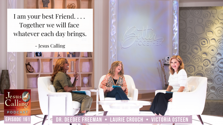 """Victoria Osteen, Laurie Crouch & Dr. DeeDee Freeman of TBN's """"Better Together"""" as featured on the Jesus Calling podcast"""