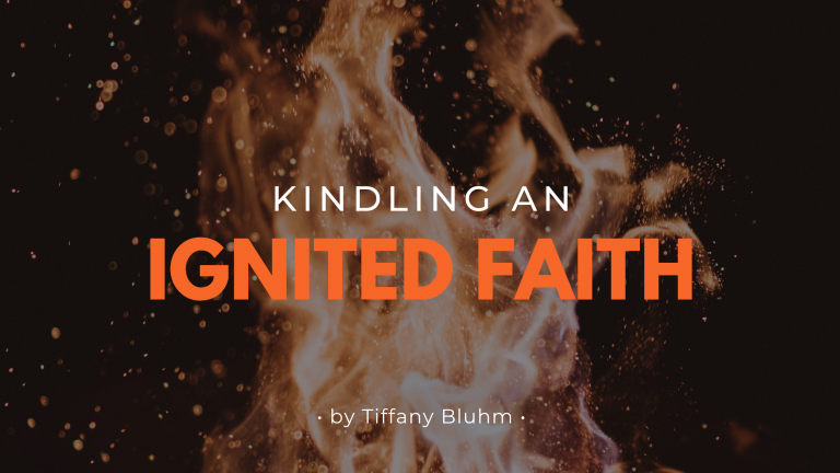 Jesus Calling blog cover photo for Tiffany Bluhm, Kindling an Ignited Faith