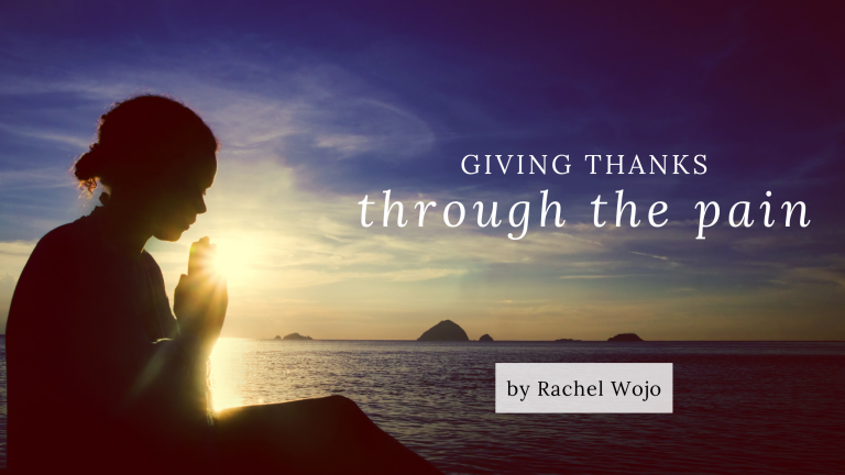 Blog cover photo from Rachel Wojo, Giving thanks through the pain