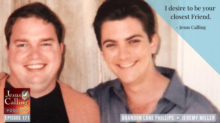 Jesus Calling podcast #171 - The Life-Changing Power of Connection: Jeremy Miller, Brandon Lane Phillips, & The Singing Contractors