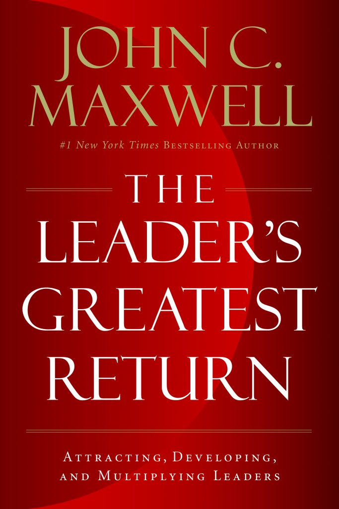 John C Maxwell's book, THE LEADER'S GREATEST RETURN (as featured on the Jesus Calling podcast #175 episode)