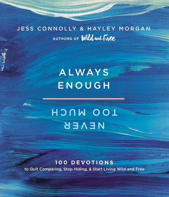 Devotional cover art fro Always Enough, Never Too Much by Jess Connolly and Hayley Morgan, guest on Jesus Calling podcast episode #173