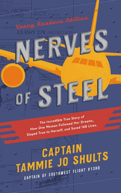 Captain Tammie Jo Shults, Nerves of Steel Young Readers Edition (as featured on Jesus Calling podcast)