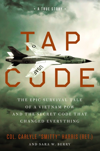 Retired Air Force pilot and former Vietnam POW Col. Smitty Harris - NEW BOOK - TAP CODE (as featured on Jesus Calling podcast #172)