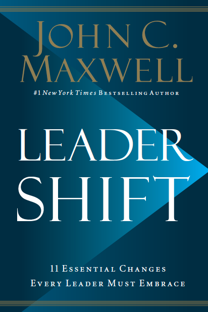 John C. Maxwell's book - Leadership, 11 Essential Changes Every Leader Must Embrace (as featured on the Jesus Calling episode #175)