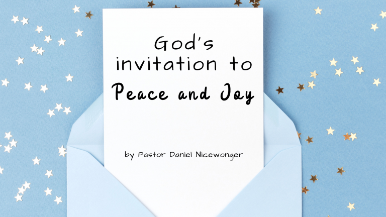 Blog for God's Invitation to Peace and Joy by Daniel Nicewonger