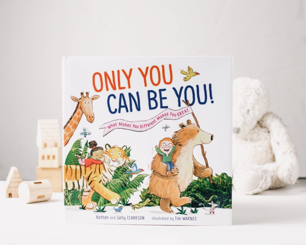Only You Can Be You! - new book from Sally Clarkson and her son, Nathan Clarkson (as featured on the Jesus Calling podcast #173)