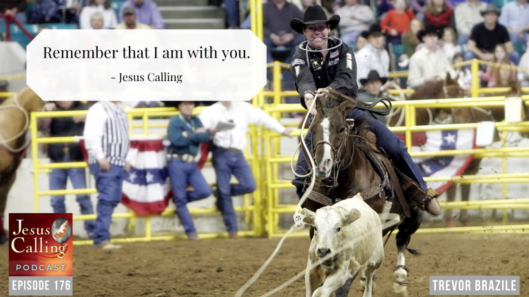 Jesus Calling podcast #176 featuring 24-time PRCA rodeo champion Trevor Brazile as well as Christian musician Zach Williams
