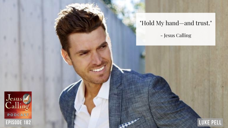 Jesus Calling podcast #182 featuring country music & reality tv star Luke Pell along with author Jack Deere