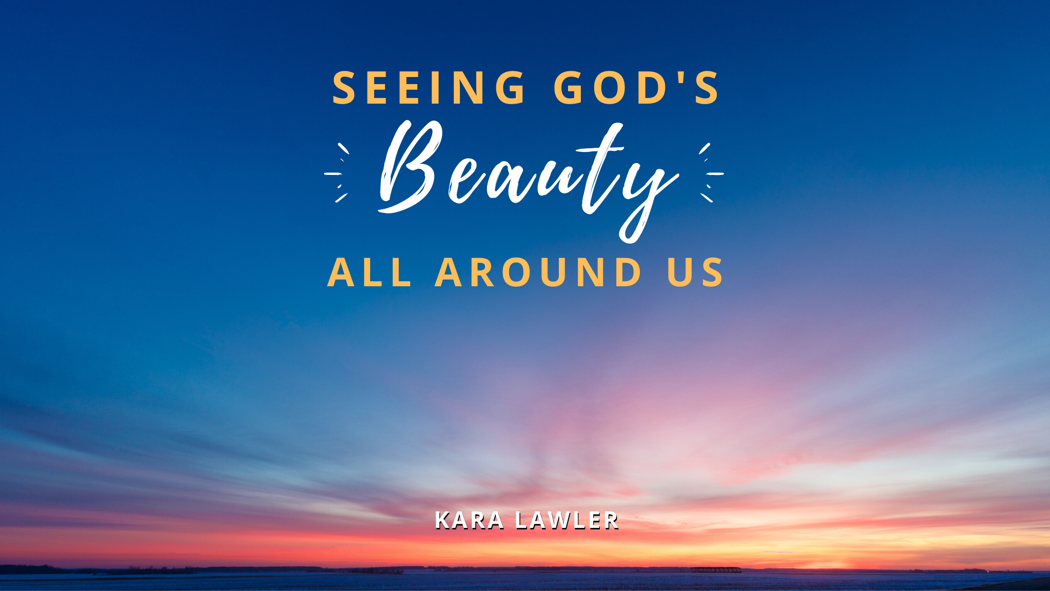 Seeing God's Beauty All Around Us Jesus Calling blog post by Kara Lawler